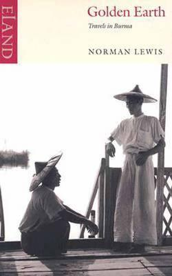 Reisverhaal Golden Earth - Travels in Burma | Norman Lewis <br/>€ 18.50 <br/> <a href='https://www.dezwerver.nl/reisgidsen/?tt=1554_252853_241358_&r=https%3A%2F%2Fwww.dezwerver.nl%2Fr%2Fazie%2Fmyanmar%2Fc%2Fboeken%2Freisverhalen%2F9780907871385%2Freisverhaal-golden-earth-travels-in-burma-norman-lewis%2F' target='_blank'>Meer Info</a>