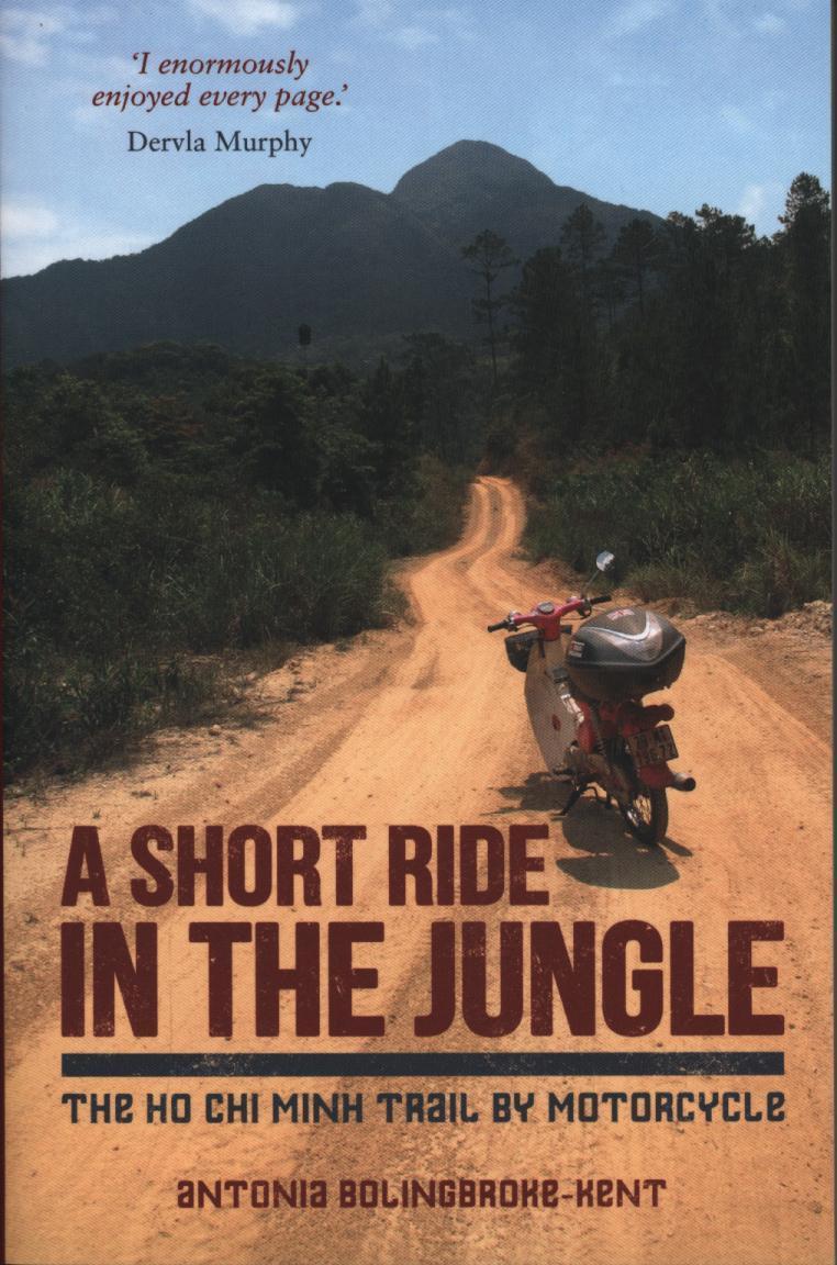 Reisverhaal A Short Ride in the Jungle - The Ho Chi Minh Trail by Motorcycle | A <br/>€ 14.50 <br/> <a href='https://www.dezwerver.nl/reisgidsen/?tt=1554_252853_241358_&r=https%3A%2F%2Fwww.dezwerver.nl%2Fr%2Fazie%2Fcambodja%2Fc%2Fboeken%2Freisverhalen%2F9781849535434%2Freisverhaal-a-short-ride-in-the-jungle-the-ho-chi-minh-trail-by-motorcycle-antonia-bolingbroke-kent%2F' target='_blank'>Meer Info</a>