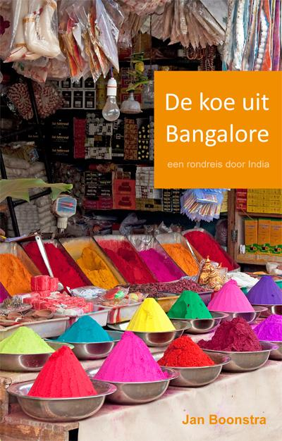 Reisverhaal De koe uit Bangalore | Jan Boonstra <br/>€ 21.95 <br/> <a href='https://www.dezwerver.nl/reisgidsen/?tt=1554_252853_241358_&r=https%3A%2F%2Fwww.dezwerver.nl%2Fr%2Fazie%2Findia%2Fc%2Fboeken%2Freisverhalen%2F9789087594350%2Freisverhaal-de-koe-uit-bangalore-jan-boonstra%2F' target='_blank'>Meer Info</a>