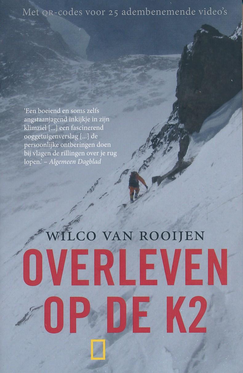 Reisverhaal Overleven op de K2 | Wilco van Rooijen <br/>€ 16.95 <br/> <a href='https://www.dezwerver.nl/reisgidsen/?tt=1554_252853_241358_&r=https%3A%2F%2Fwww.dezwerver.nl%2Fr%2Fazie%2Fnepal%2Fhimalaya%2Fc%2Fboeken%2Freisverhalen%2F9789059565326%2Freisverhaal-overleven-op-de-k2-wilco-van-rooijen%2F' target='_blank'>Meer Info</a>