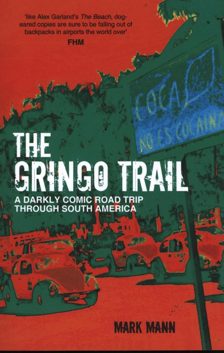 Reisverhaal The Gringo Trail | Mark Mann <br/>€ 13.50 <br/> <a href='https://www.dezwerver.nl/reisgidsen/?tt=1554_252853_241358_&r=https%3A%2F%2Fwww.dezwerver.nl%2Fc%2Fboeken%2Freisverhalen%2F9781849536080%2Freisverhaal-the-gringo-trail-mark-mann%2F' target='_blank'>Meer Info</a>