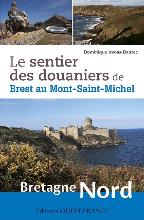 Wandelgids Le sentier des douaniers de Brest au Mont-Saint-Michel - Bretagne Noord | Editions Ouest-France de zwerver