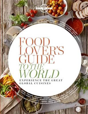 Kookboek Reisgids Food Lover's Guide to the World | Lonely Planet
