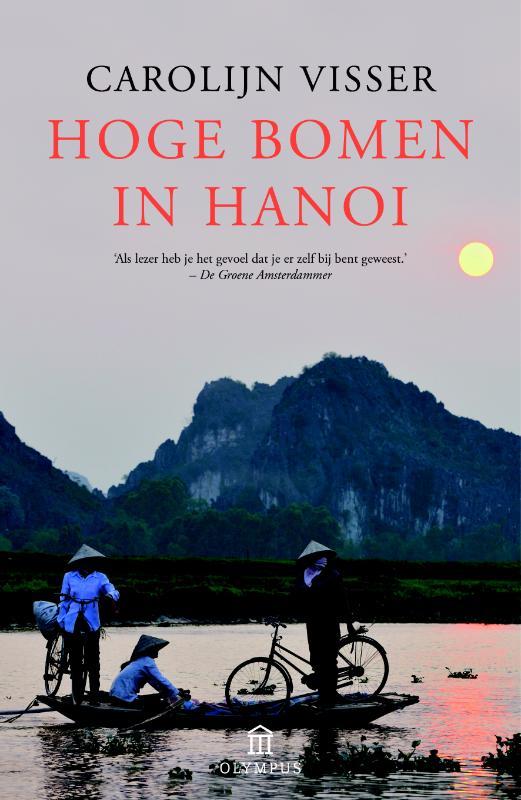 Reisverhaal Hoge Bomen in Hanoi | Carolijn Visser <br/>€ 19.99 <br/> <a href='https://www.dezwerver.nl/reisgidsen/?tt=1554_252853_241358_&r=https%3A%2F%2Fwww.dezwerver.nl%2Fr%2Fazie%2Fvietnam%2Fc%2Fboeken%2Freisverhalen%2F9789046704875%2Freisverhaal-hoge-bomen-in-hanoi-carolijn-visser%2F' target='_blank'>Meer Info</a>