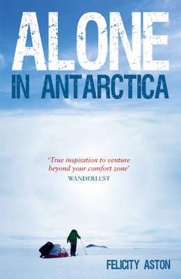 Reisverhaal Alone in Antarctica | Felicity Aston <br/>€ 13.50 <br/> <a href='https://www.dezwerver.nl/reisgidsen/?tt=1554_252853_241358_&r=https%3A%2F%2Fwww.dezwerver.nl%2Fr%2Foceanie%2Fantarctica%2Fc%2Fboeken%2Freisverhalen%2F9781849534321%2Freisverhaal-alone-in-antarctica-felicity-aston%2F' target='_blank'>Meer Info</a>