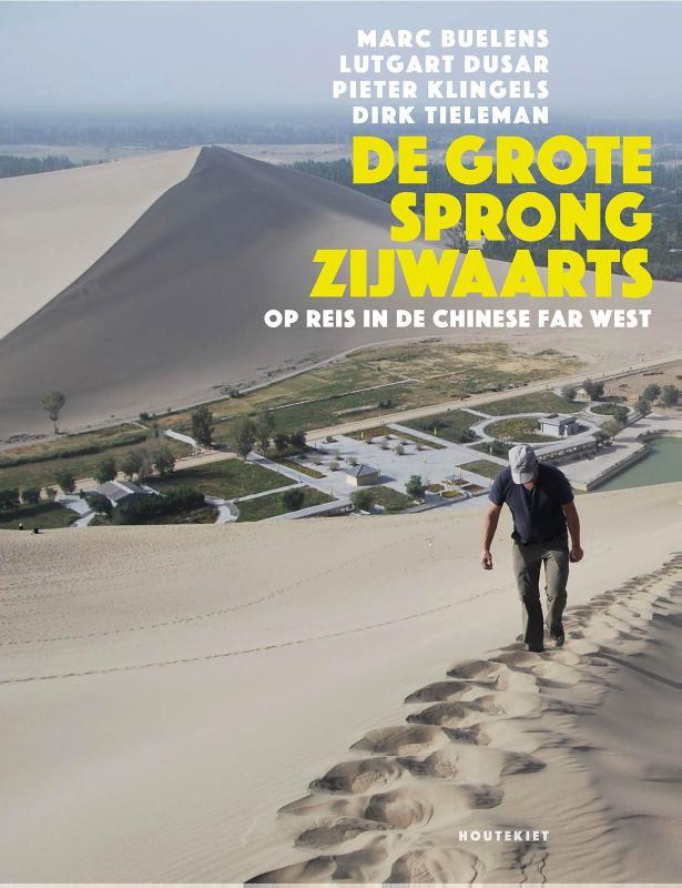 Reisverhaal De grote sprong zijwaarts   Dirk Tieleman,Marc Buelens
