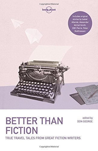 Reisverhaal Better Than Fiction | Lonely Planet <br/>€ 14.50 <br/> <a href='https://www.dezwerver.nl/reisgidsen/?tt=1554_252853_241358_&r=https%3A%2F%2Fwww.dezwerver.nl%2Fr%2Fwereld%2Fc%2Fboeken%2Freisverhalen%2F9781787012660%2Freisverhaal-better-than-fiction-lonely-planet%2F' target='_blank'>Meer Info</a>