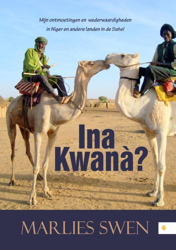 Reisverhaal Ina Kwanà? | Marlies Swen <br/>€ 15.95 <br/> <a href='https://www.dezwerver.nl/reisgidsen/?tt=1554_252853_241358_&r=https%3A%2F%2Fwww.dezwerver.nl%2Fr%2Fafrika%2Fniger%2Fc%2Fboeken%2Freisverhalen%2F9789048438488%2Freisverhaal-ina-kwana-marlies-swen%2F' target='_blank'>Meer Info</a>