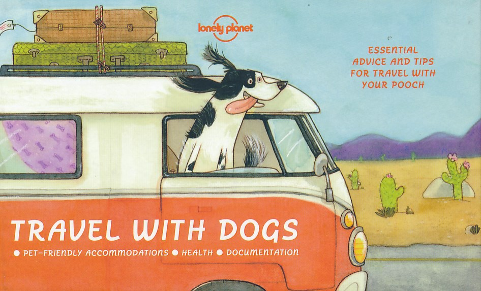 Reishandboek Travel with Dogs | Lonely Planet