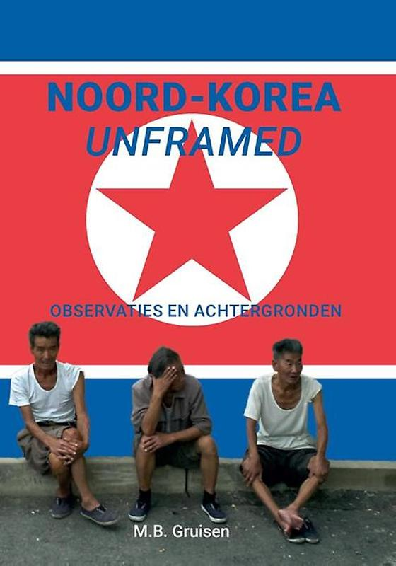 Reisverhaal Noord-Korea unframed | Geluksburo <br/>€ 24.50 <br/> <a href='https://www.dezwerver.nl/reisgidsen/?tt=1554_252853_241358_&r=https%3A%2F%2Fwww.dezwerver.nl%2Fr%2Fazie%2Fnoord-korea%2Fc%2Fboeken%2Freisverhalen%2F9789463451253%2Freisverhaal-noord-korea-unframed-geluksburo%2F' target='_blank'>Meer Info</a>