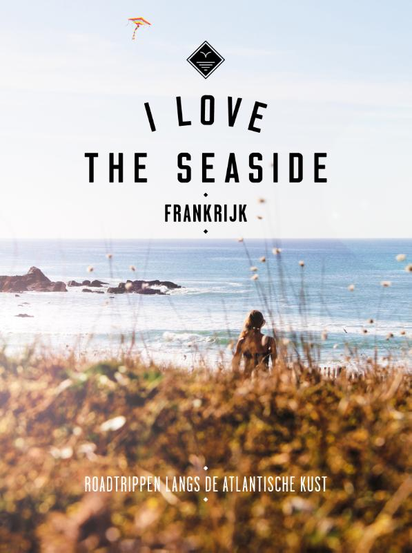 Reisgids I love the seaside Frankrijk | Mo'Media