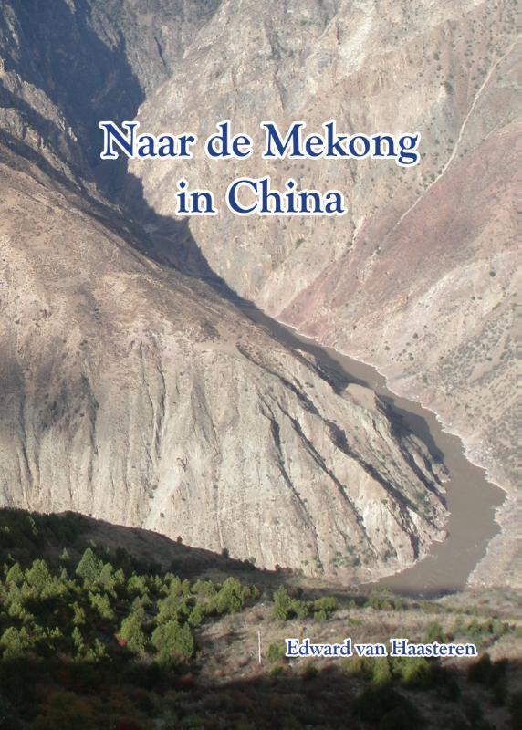 Reisverhaal Naar de Mekong in China | Edward van Haasteren <br/>€ 22.95 <br/> <a href='https://www.dezwerver.nl/reisgidsen/?tt=1554_252853_241358_&r=https%3A%2F%2Fwww.dezwerver.nl%2Fc%2Fboeken%2Freisverhalen%2F9789082580327%2Freisverhaal-naar-de-mekong-in-china-edward-van-haasteren%2F' target='_blank'>Meer Info</a>