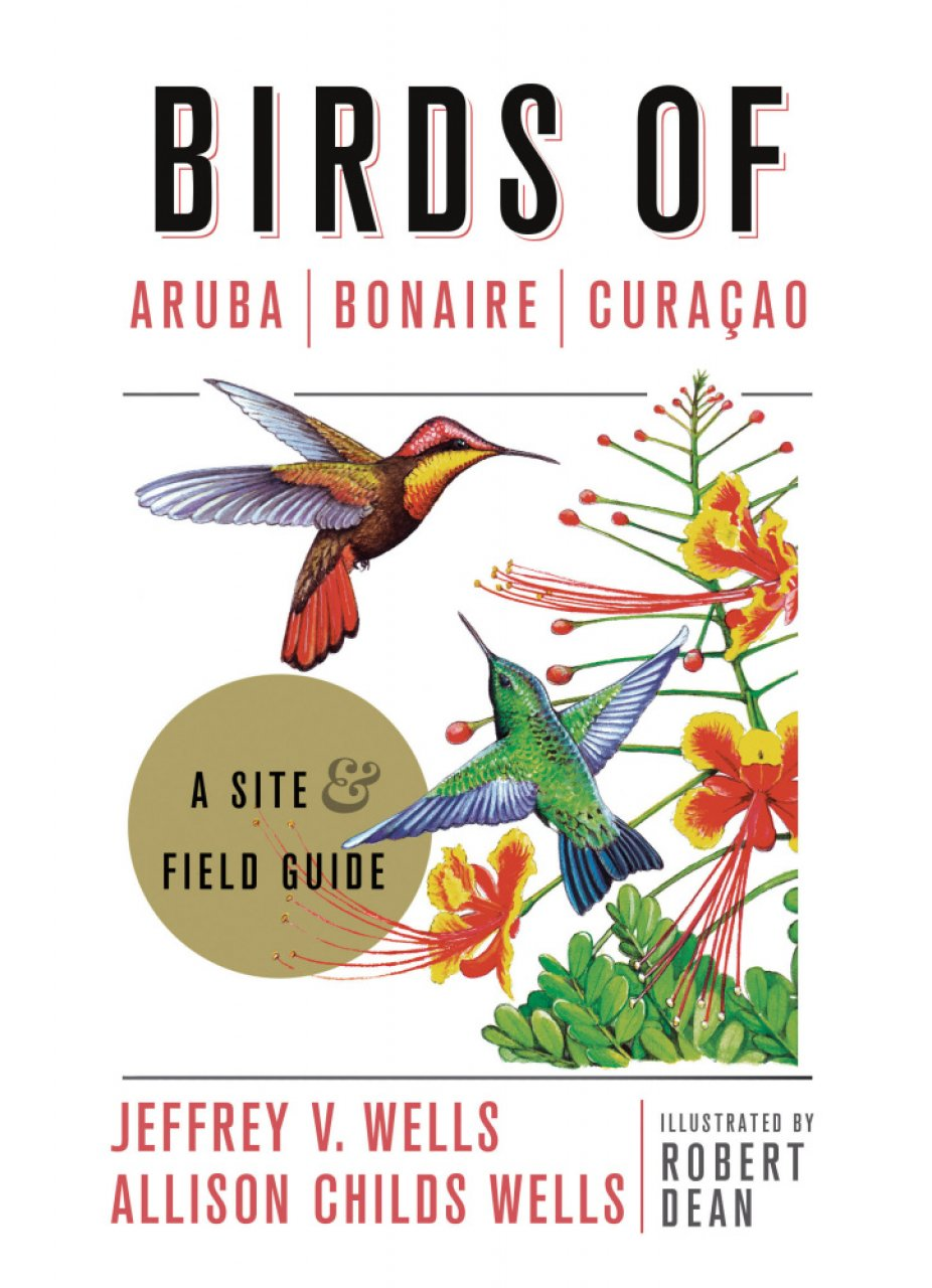 Vogelgids Birds of Aruba, Bonaire, and Curaçao: A Site and Field Guide | Zona Tr