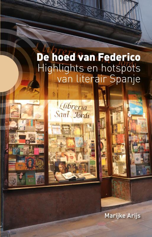 Reisverhaal De hoed van Federico | Marijke Arijs <br/>€ 17.50 <br/> <a href='https://www.dezwerver.nl/reisgidsen/?tt=1554_252853_241358_&r=https%3A%2F%2Fwww.dezwerver.nl%2Fr%2Feuropa%2Fspanje%2Fc%2Fboeken%2Freisverhalen%2F9789492190529%2Freisverhaal-de-hoed-van-federico-marijke-arijs%2F' target='_blank'>Meer Info</a>