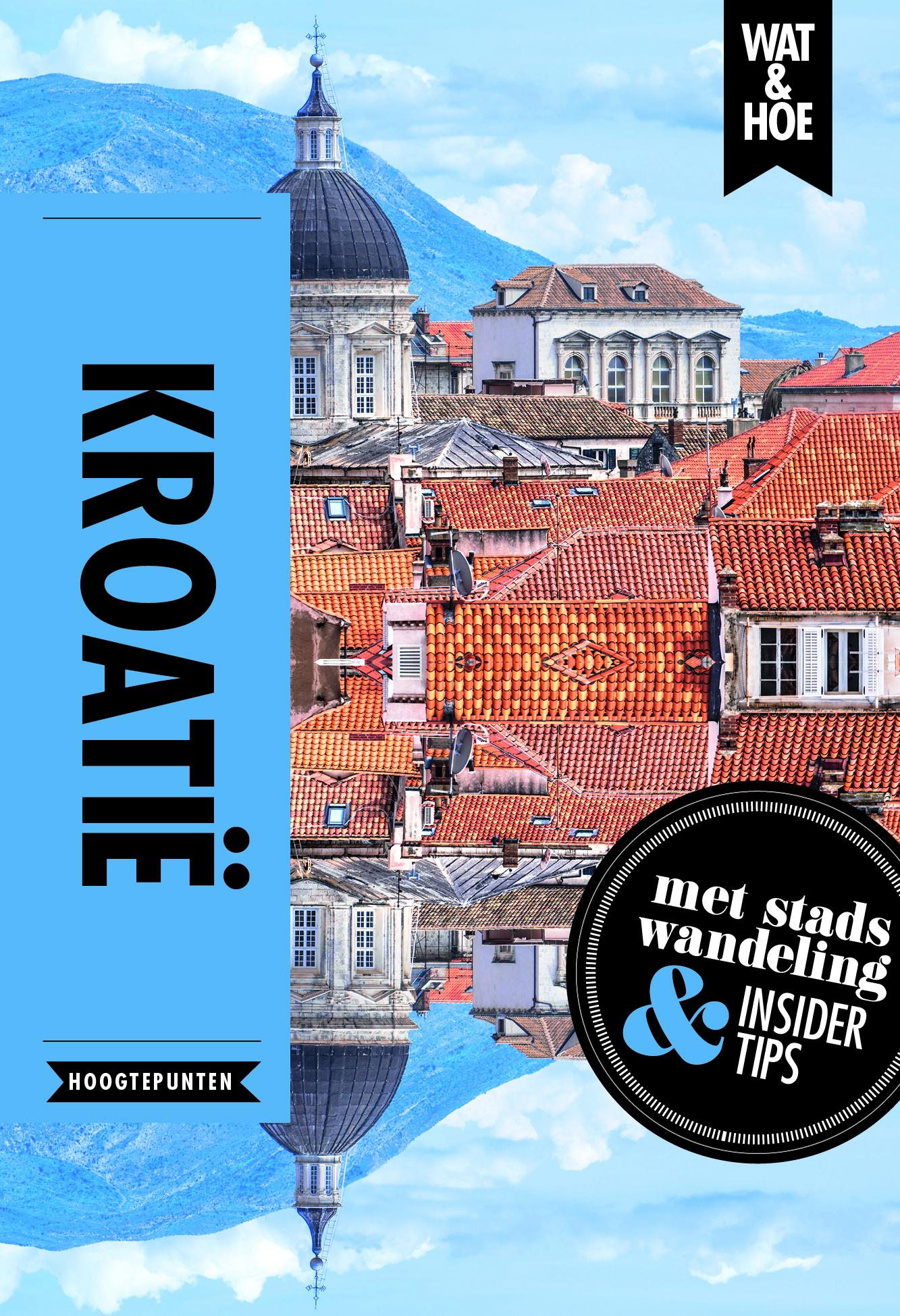 Reisgids Wat & Hoe Hoogtepunten Kroatië - Kroatie | Kosmos de zwerver