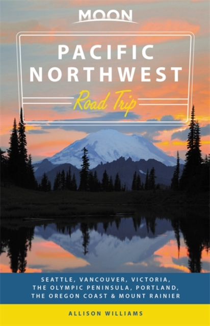 Reisgids Road Trip USA Pacific Northwest | Moon