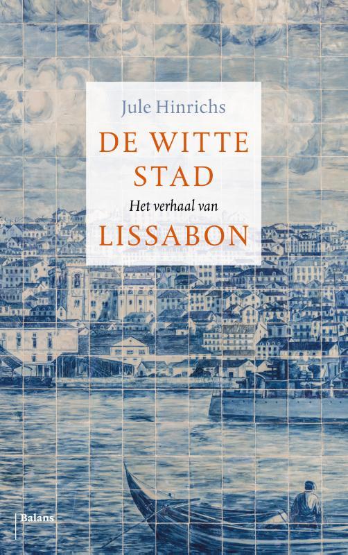 Reisverhaal De witte stad - Het verhaal van Lissabon | Jule Hinrichs <br/>€ 22.50 <br/> <a href='https://www.dezwerver.nl/reisgidsen/?tt=1554_252853_241358_&r=https%3A%2F%2Fwww.dezwerver.nl%2Fr%2Feuropa%2Fportugal%2Flissabon%2Fc%2Fboeken%2Freisverhalen%2F9789460038822%2Freisverhaal-de-witte-stad-het-verhaal-van-lissabon-jule-hinrichs%2F' target='_blank'>Meer Info</a>