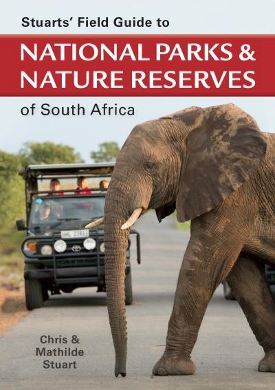 Online bestellen: Natuurgids - Reisgids Stuarts' Field Guide to National Parks & Nature Reserves of South Africa - Zuid Afrika | Struik publishers