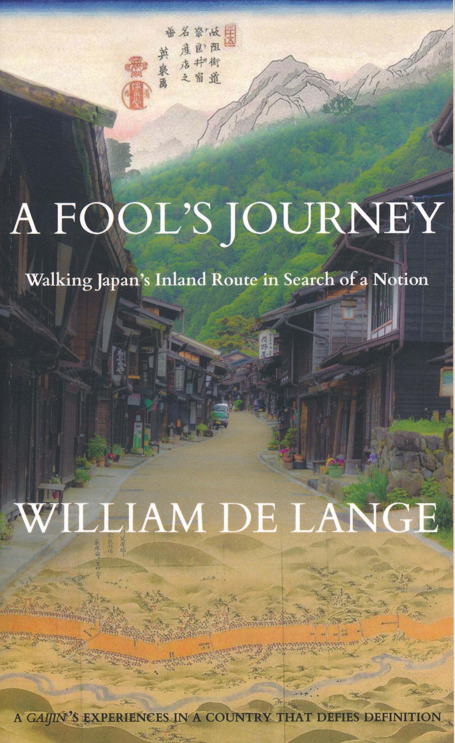 Reisverhaal A Fool's Journey | William De Lange <br/>€ 10.50 <br/> <a href='https://www.dezwerver.nl/reisgidsen/?tt=1554_252853_241358_&r=https%3A%2F%2Fwww.dezwerver.nl%2Fr%2Fazie%2Fjapan%2Fc%2Fboeken%2Freisverhalen%2F9789492722058%2Freisverhaal-a-fools-journey-william-de-lange%2F' target='_blank'>Meer Info</a>