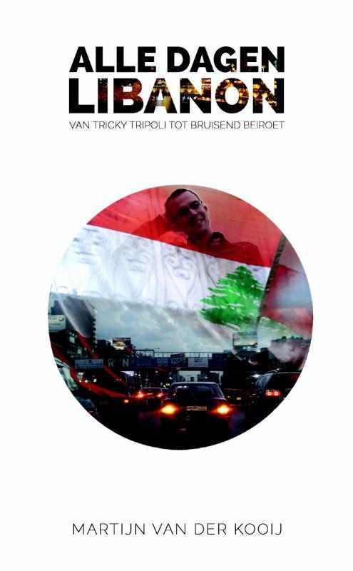 Reisverhaal Alle dagen Libanon | Martijn van der Kooij