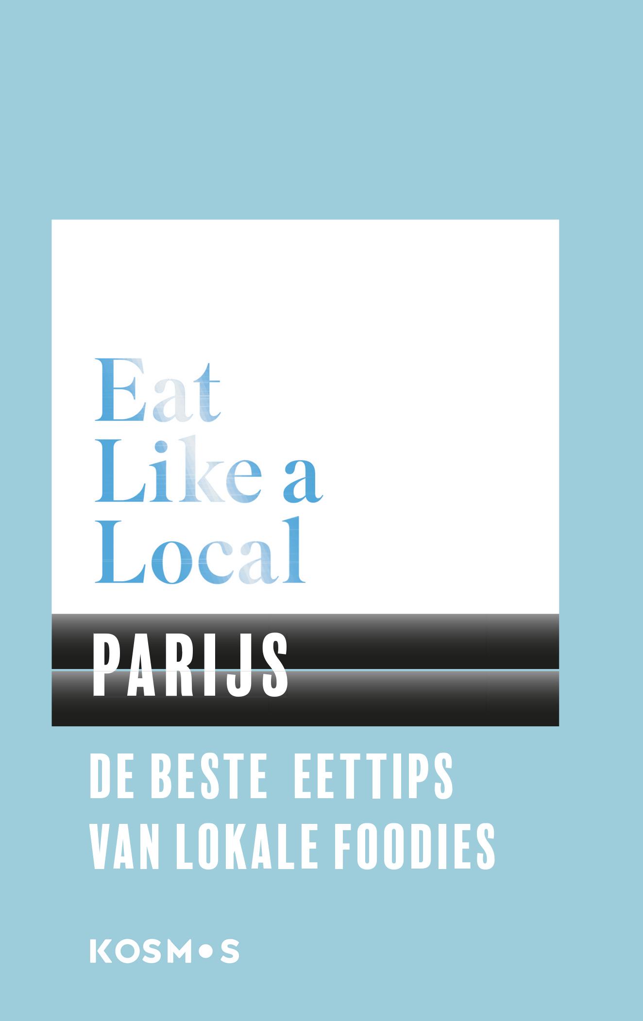 Reisgids Eat like a local Parijs | Kosmos