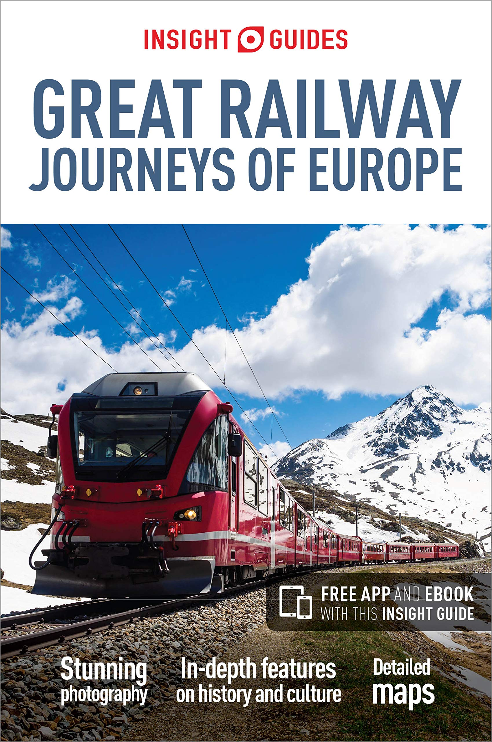 Reisgids Great Railway journeys of Europe   Insight Guides