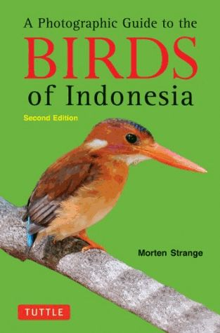 Vogelgids A Photographic Guide to the Birds of Indonesia - Indonesië | Tuttle Publishing