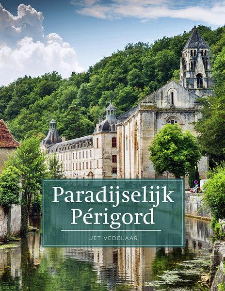 Reisgids PassePartout Paradijslijk Perigord - Dordogne | Edicola