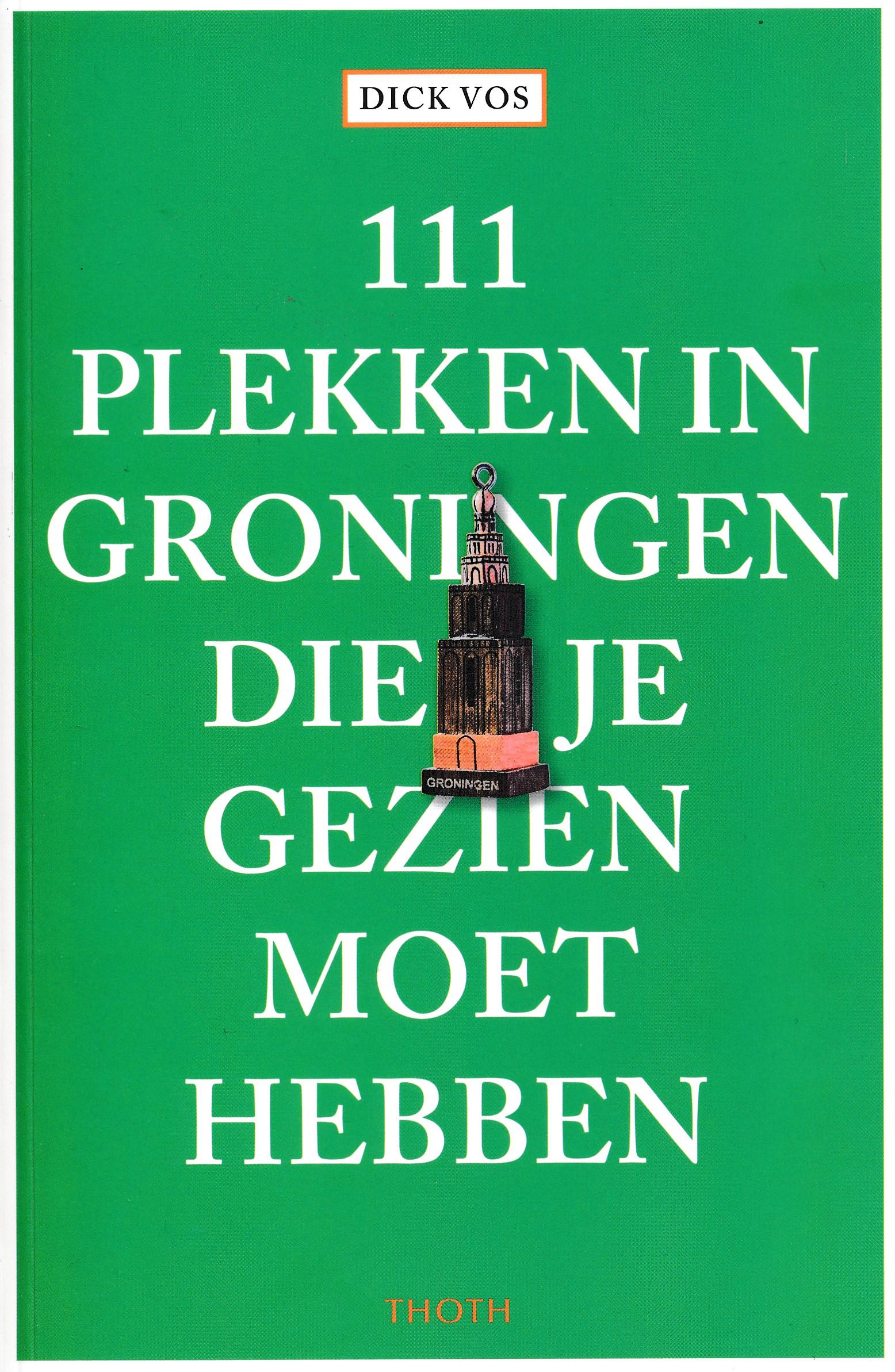 Reisgids 111 plekken in Groningen die je gezien moet hebben | Thoth de zwerver