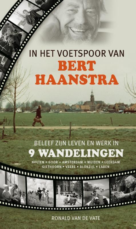 Wandelgids In het voetspoor van Bert Haanstra | Vrije uitgevers de zwerver
