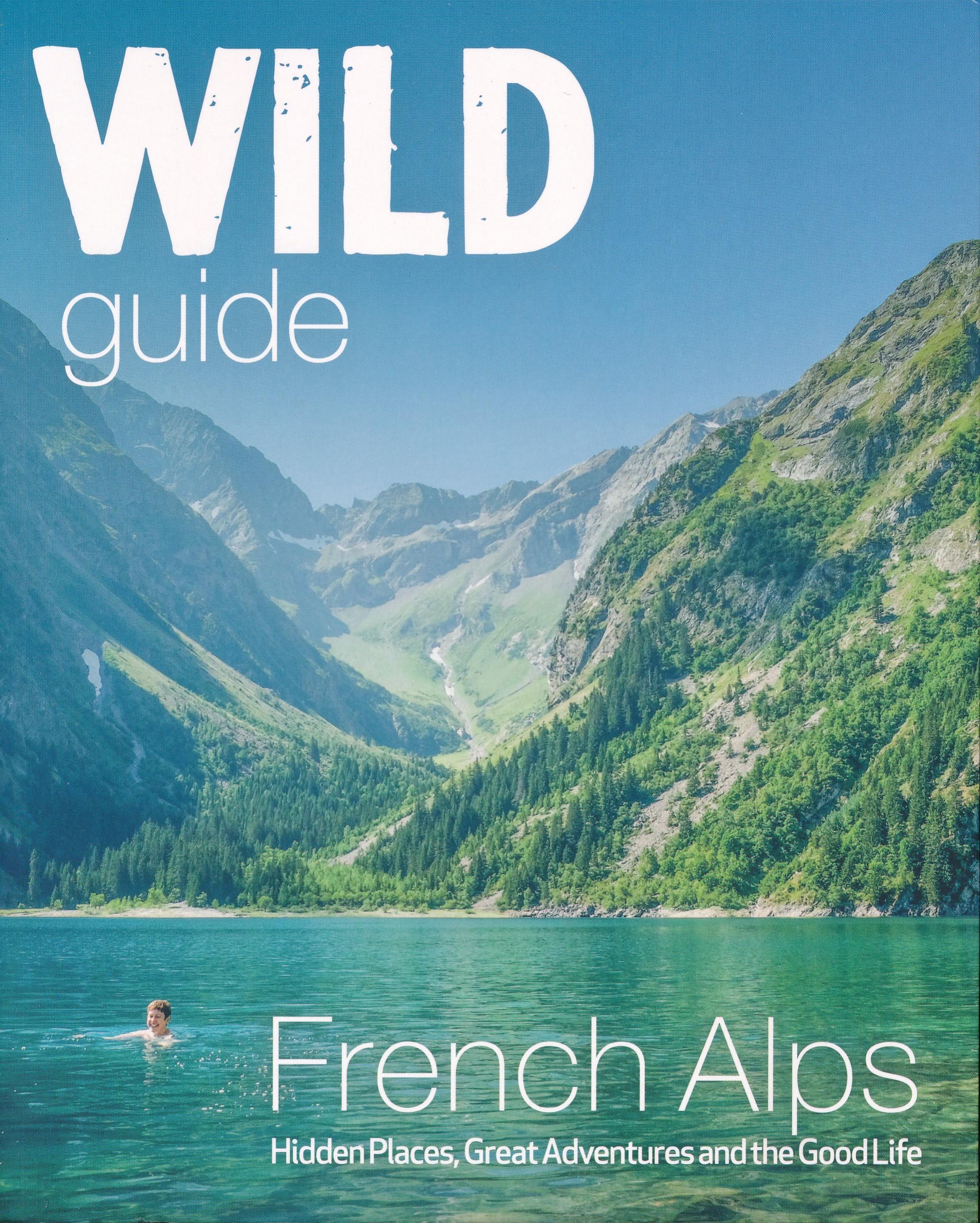 Reisgids French Alps - Franse Alpen   Wild Things Publishing de zwerver