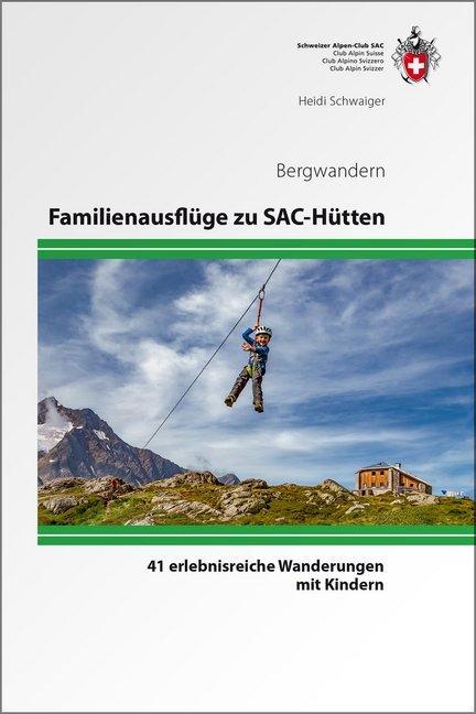 Wandelgids Familienausflüge zu SAC-Hütten   SAC Schweizer Alpenclub de zwerver