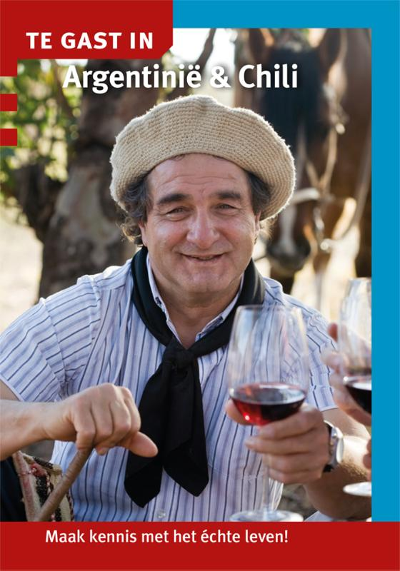 Online bestellen: Reisgids Te gast in Argentinië en Chili | Informatie Verre Reizen