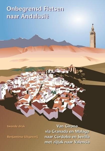 Online bestellen: Fietsgids Onbegrensd fietsen naar Andalusië | Benjaminse Uitgeverij
