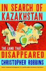 Reisverhaal In Search of Kazakhstan - The Land That Disappeared | Christopher Ro <br/>€ 14.50 <br/> <a href='https://www.dezwerver.nl/reisgidsen/?tt=1554_252853_241358_&r=https%3A%2F%2Fwww.dezwerver.nl%2Fr%2Fazie%2Fkazachstan%2Fc%2Fboeken%2Freisverhalen%2F9781861971098%2Freisverhaal-in-search-of-kazakhstan-the-land-that-disappeared-christopher-robbins%2F' target='_blank'>Meer Info</a>