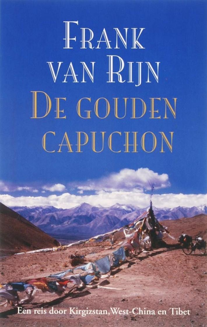 Reisverhaal De Gouden Capuchon | Frank van Rijn <br/>€ 18.95 <br/> <a href='https://www.dezwerver.nl/reisgidsen/?tt=1554_252853_241358_&r=https%3A%2F%2Fwww.dezwerver.nl%2Fr%2Fazie%2Fchina%2Fc%2Fboeken%2Freisverhalen%2F9789038917290%2Freisverhaal-de-gouden-capuchon-frank-van-rijn%2F' target='_blank'>Meer Info</a>