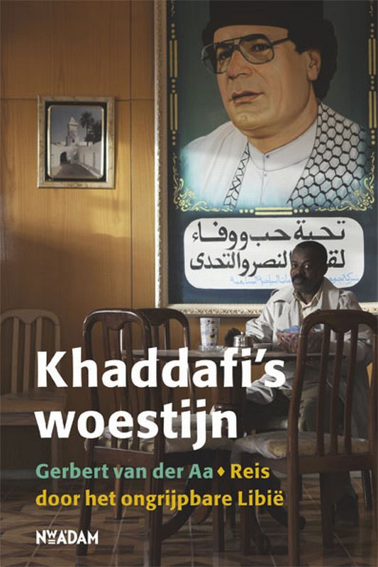 Reisverhaal Khaddafi's woestijn - Reis door het ongrijpbare Libië | Gerbert van  <br/>€ 17.95 <br/> <a href='https://www.dezwerver.nl/reisgidsen/?tt=1554_252853_241358_&r=https%3A%2F%2Fwww.dezwerver.nl%2Fr%2Fafrika%2Flibie%2Fc%2Fboeken%2Freisverhalen%2F9789046806395%2Freisverhaal-khaddafis-woestijn-reis-door-het-ongrijpbare-libie-gerbert-van-de-aa%2F' target='_blank'>Meer Info</a>