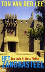 Reisverhaal Het Zandkasteel - Een thuis in West-Afrika | Tom van der Lee <br/>€ 12.50 <br/> <a href='https://www.dezwerver.nl/reisgidsen/?tt=1554_252853_241358_&r=https%3A%2F%2Fwww.dezwerver.nl%2Fr%2Fafrika%2Fmali%2Fc%2Fboeken%2Freisverhalen%2F9789460032080%2Freisverhaal-het-zandkasteel-een-thuis-in-west-afrika-tom-van-der-lee%2F' target='_blank'>Meer Info</a>