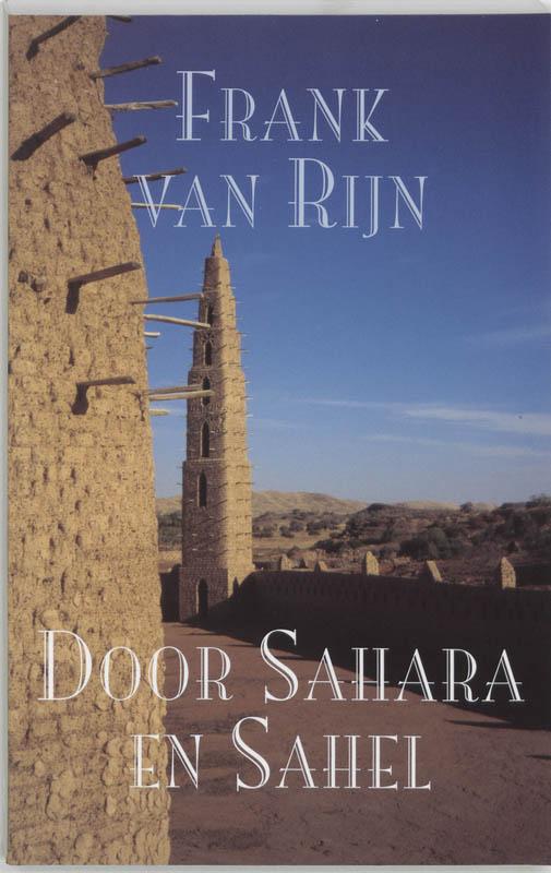 Reisverhaal Door Sahara en Sahel | Frank van Rijn <br/>€ 18.95 <br/> <a href='https://www.dezwerver.nl/reisgidsen/?tt=1554_252853_241358_&r=https%3A%2F%2Fwww.dezwerver.nl%2Fr%2Fafrika%2Fc%2Fboeken%2Freisverhalen%2F9789038913599%2Freisverhaal-door-sahara-en-sahel-frank-van-rijn%2F' target='_blank'>Meer Info</a>