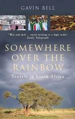 Reisverhaal Somewhere Over the Rainbow - Travels in South Africa | Gavin Bell <br/>€ 15.50 <br/> <a href='https://www.dezwerver.nl/reisgidsen/?tt=1554_252853_241358_&r=https%3A%2F%2Fwww.dezwerver.nl%2Fr%2Fafrika%2Fzuid-afrika%2Fc%2Fboeken%2Freisverhalen%2F9780349112619%2Freisverhaal-somewhere-over-the-rainbow-travels-in-south-africa-gavin-bell%2F' target='_blank'>Meer Info</a>