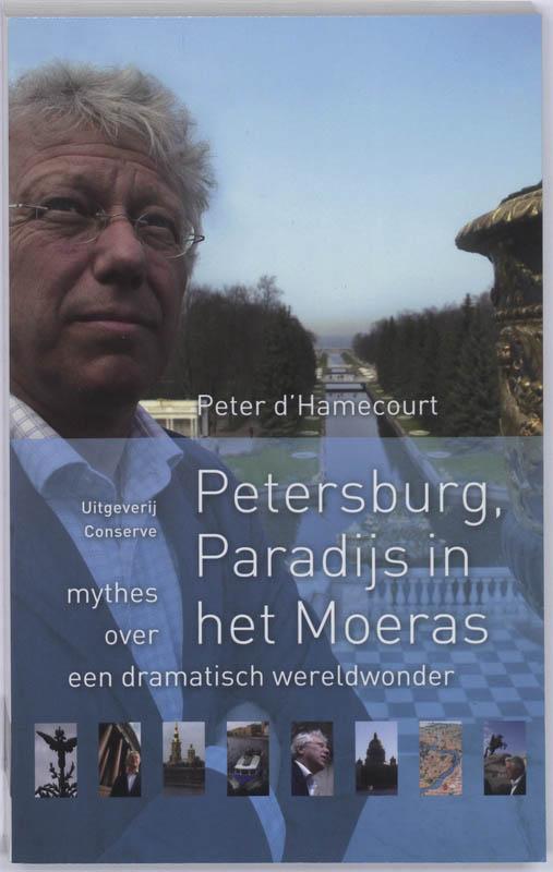 Reisverhaal Petersburg, Paradijs in het Moeras | Peter d'Hamecourt <br/>€ 12.50 <br/> <a href='https://www.dezwerver.nl/reisgidsen/?tt=1554_252853_241358_&r=https%3A%2F%2Fwww.dezwerver.nl%2Fr%2Feuropa%2Frusland%2Fsint-petersburg%2Fc%2Fboeken%2Freisverhalen%2F9789054292630%2Freisverhaal-petersburg-paradijs-in-het-moeras-peter-dhamecourt%2F' target='_blank'>Meer Info</a>