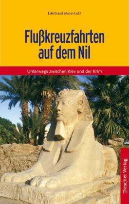 Reisgids Flußkreuzfahrten auf dem Nil - Nijl riviercruise | Trescher Verlag