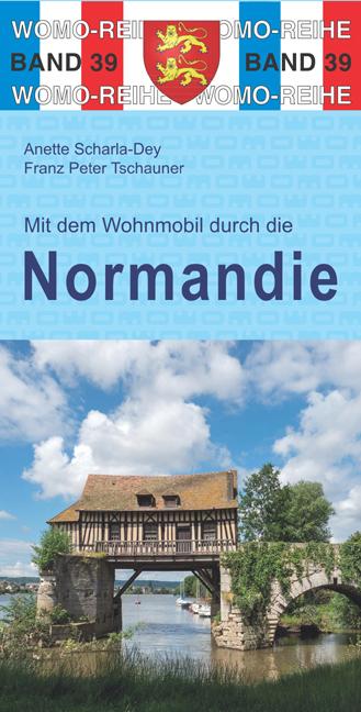 Campergids 39 Mit dem Wohnmobil durch die Normandie - Normandië Camper | WOMO verlag