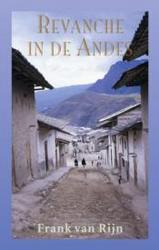 Online bestellen: Reisverhaal Revanche in de Andes | Frank van Rijn