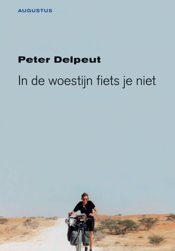 Reisverhaal In de woestijn fiets je niet | Peter Delpeut <br/>€ 17.50 <br/> <a href='https://www.dezwerver.nl/reisgidsen/?tt=1554_252853_241358_&r=https%3A%2F%2Fwww.dezwerver.nl%2Fr%2Fafrika%2Fc%2Fboeken%2Freisverhalen%2F9789045702452%2Freisverhaal-in-de-woestijn-fiets-je-niet-peter-delpeut%2F' target='_blank'>Meer Info</a>