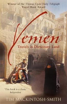 Reisverhaal Yemen - Travels in Dictionary Land | Mackintosh-Smith <br/>€ 15.50 <br/> <a href='https://www.dezwerver.nl/reisgidsen/?tt=1554_252853_241358_&r=https%3A%2F%2Fwww.dezwerver.nl%2Fr%2Fmidden-oosten%2Fjemen%2Fc%2Fboeken%2Freisverhalen%2F9780719597404%2Freisverhaal-yemen-travels-in-dictionary-land-mackintosh-smith%2F' target='_blank'>Meer Info</a>