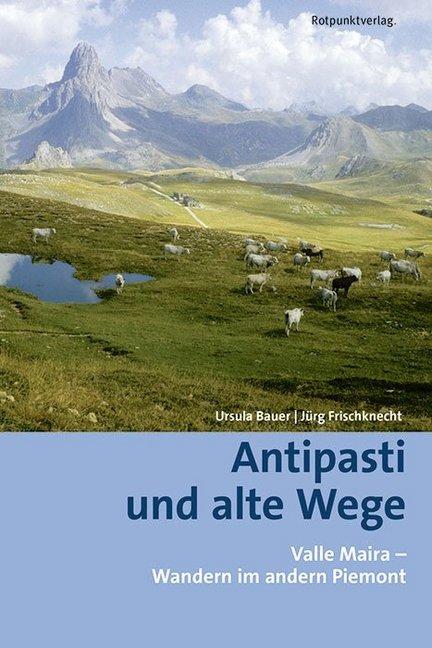 Wandelgids Antipasti und alte Wege Valle Maira - Wandern im andern Piemont   Rotpunktverlag de zwerver