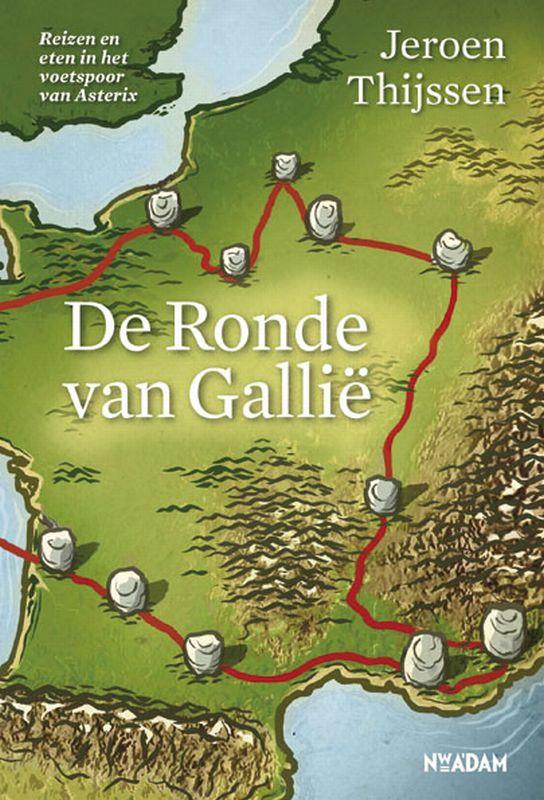Reisgids De Ronde van Gallië - Reizen en eten in het voetspoor van Asterix de zwerver