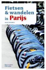 Wandelgids Fietsen & Wandelen in Parijs | Reality Bites
