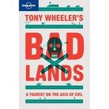 Reisverhaal Bad lands A tourist on the axis of evil | Lonely Planet <br/>€ 12.50 <br/> <a href='https://www.dezwerver.nl/reisgidsen/?tt=1554_252853_241358_&r=https%3A%2F%2Fwww.dezwerver.nl%2Fr%2Fwereld%2Fc%2Fboeken%2Freisverhalen%2F9781742201047%2Freisverhaal-bad-lands-a-tourist-on-the-axis-of-evil-lonely-planet%2F' target='_blank'>Meer Info</a>